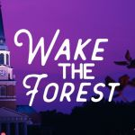 Wake the Forest